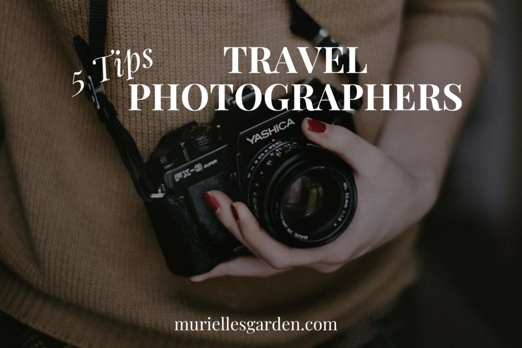 5 Tips for Aspiring Travel Photographers